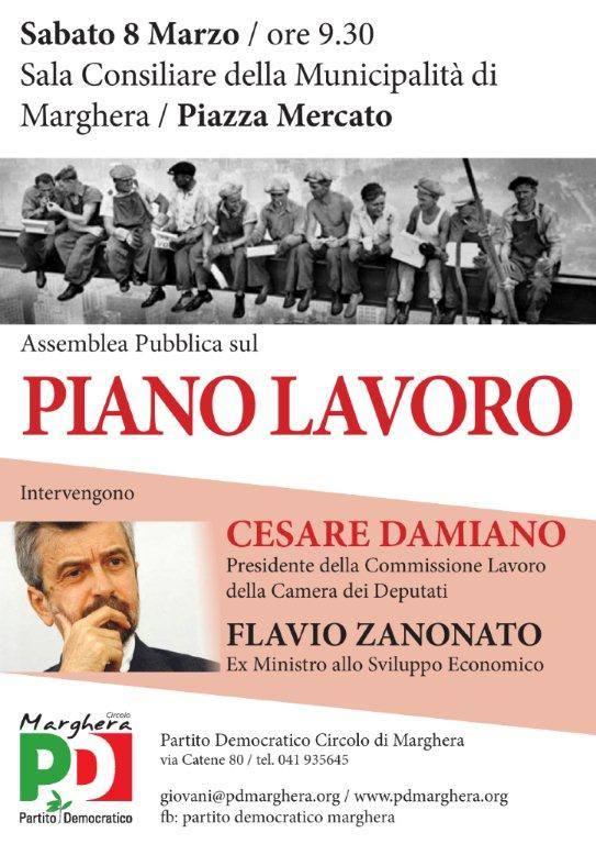 Sabato 8 marzo, ore 9.30 - Piano Lavoro: Cesare Damiano e Flavio Zanonato a Marghera